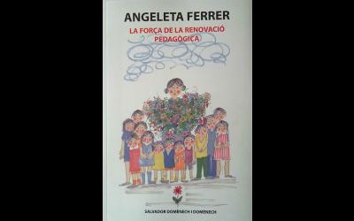 Angeleta Ferrer. La força de la renovació pedagògica