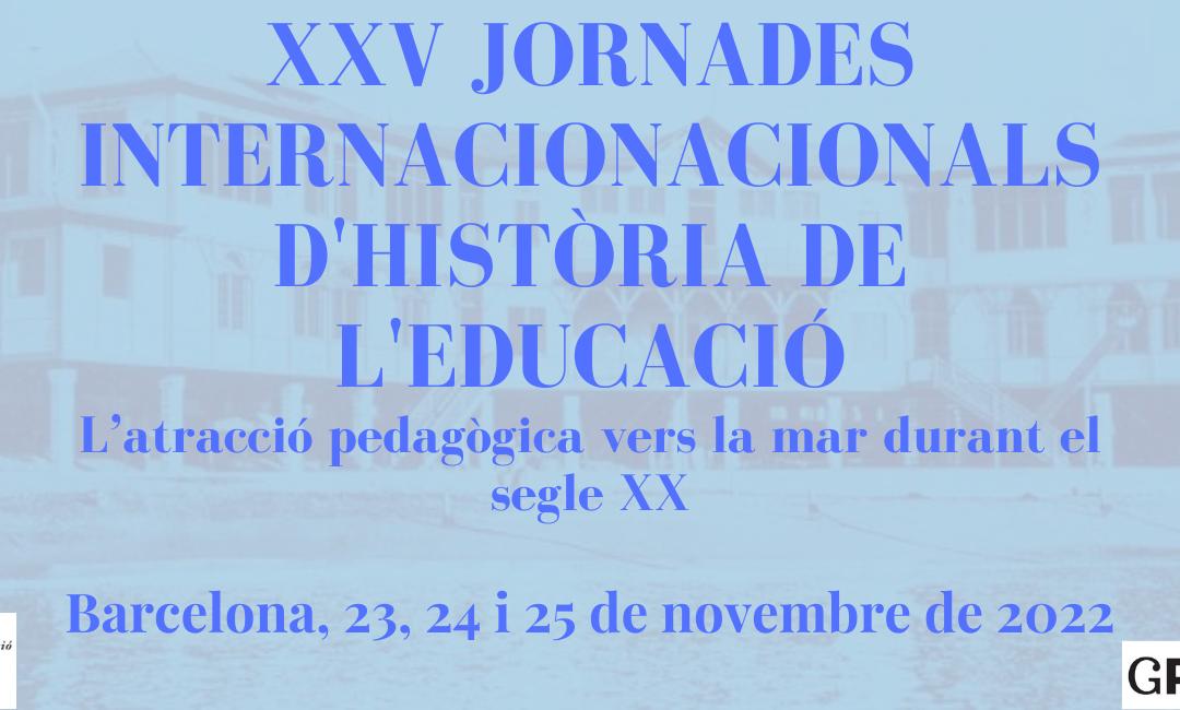 XXV Jornades Internacionals d'Història de l'Educació 2022: L'atracció pedagògica vers la mar durant el segle XX